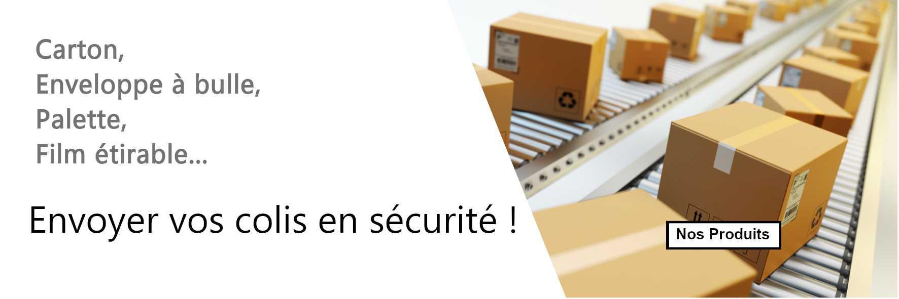 Carton, Enveloppe bulle, papier bulle, film plastique étirable. Envoyez vos colis en sécurité !